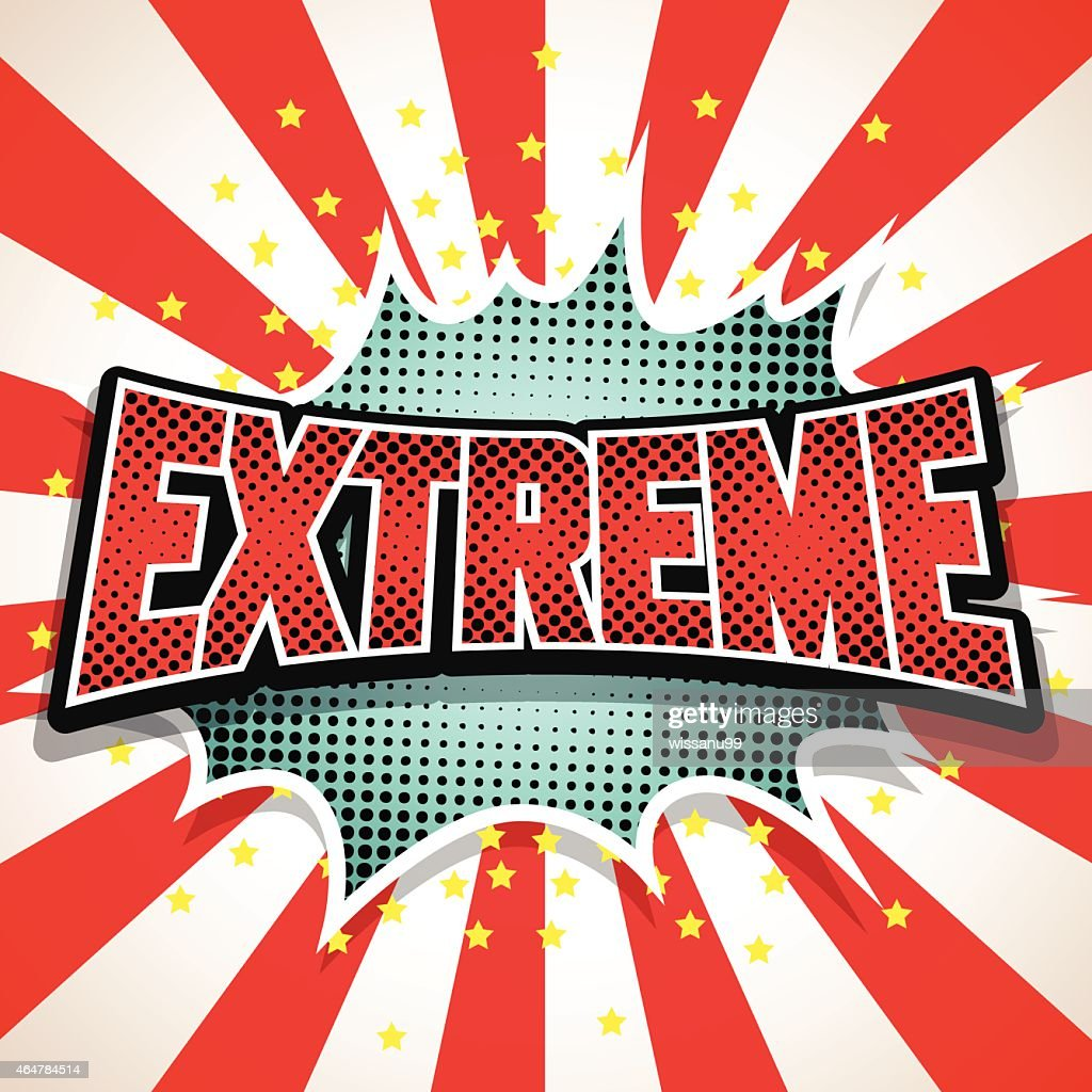 Extreme Comic Speech  Bubble. Vector illustration