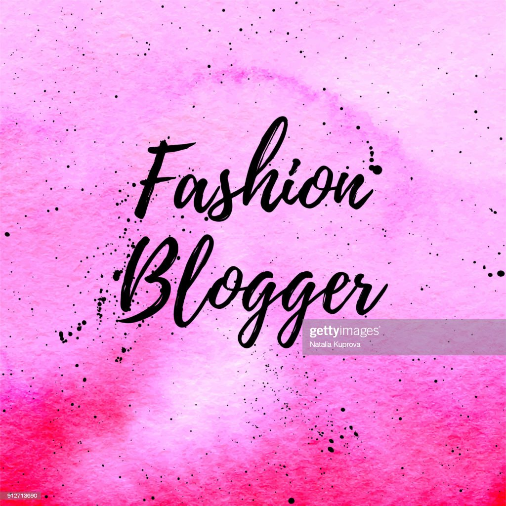 Fashion Blogger beautiful card, poster for web. Vector typography poster on pink watercolor abstract gradient texture. Vector hand drawn painted background. Fashion graphic print.