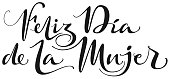 Feliz Dia de la Mujer text translation from spanish. Happy womens day lettering text for greeting card