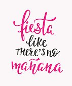 Fiesta like theres no manana quote typography