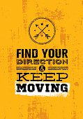 Find Your Direction And Keep Moving Motivation Quote
