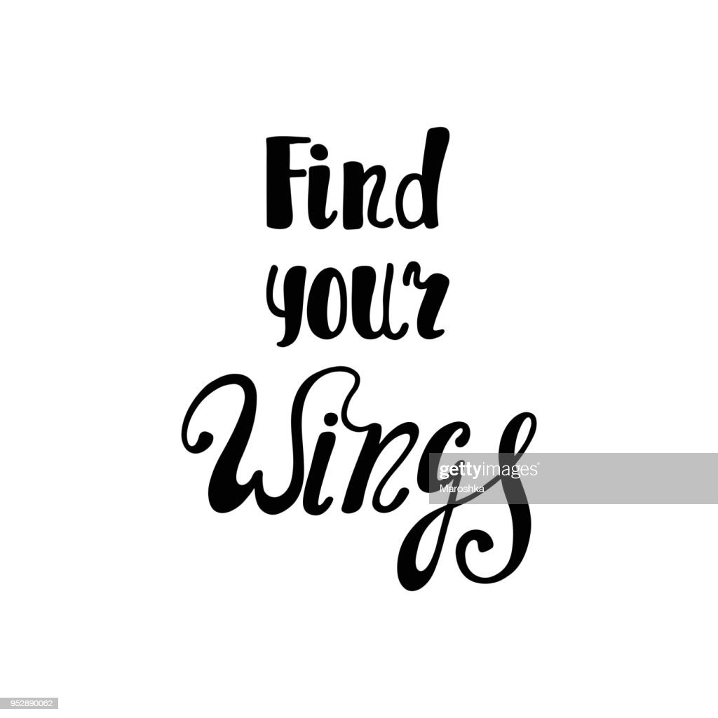 Find your wings. Inspirational quote.