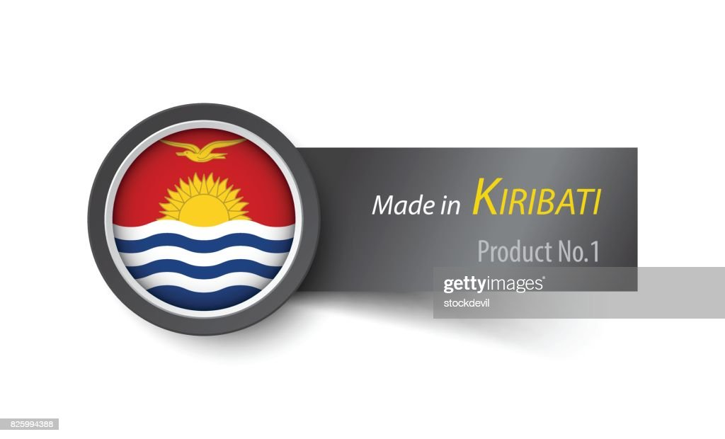 Flag Icon And Label With Text Made In Kiribati Vector Art Getty Images