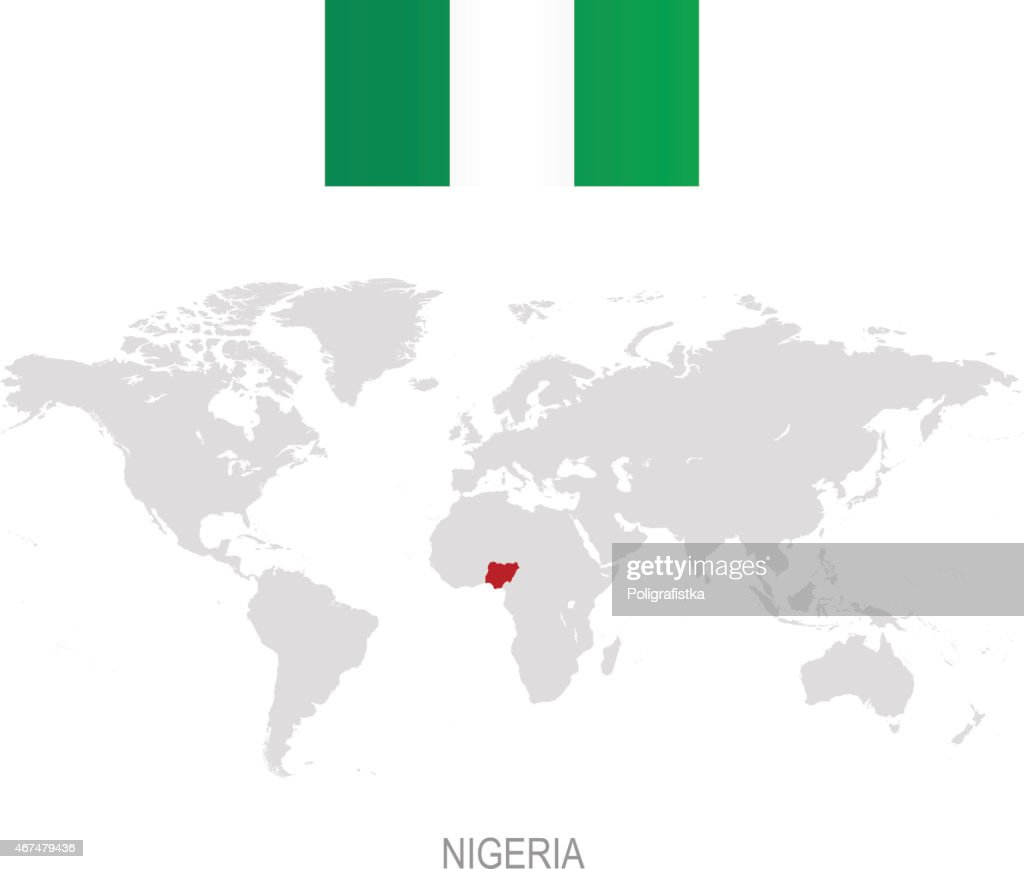 Flag Of Nigeria And Designation On World Map Vector Art Getty Images