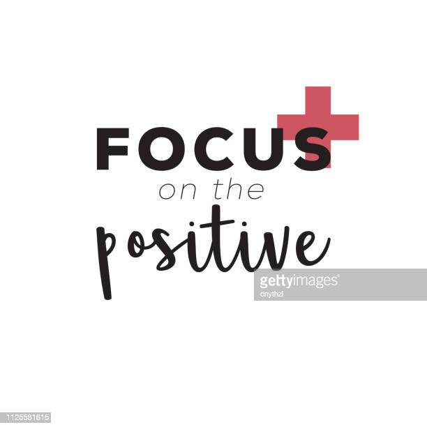 focus on the positive. inspiring creative motivation quote poster template. vector typography - illustration - mindfulness stock illustrations, clip art, cartoons, & icons