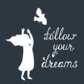 Follow your dreams. Inspirational quote about happy.