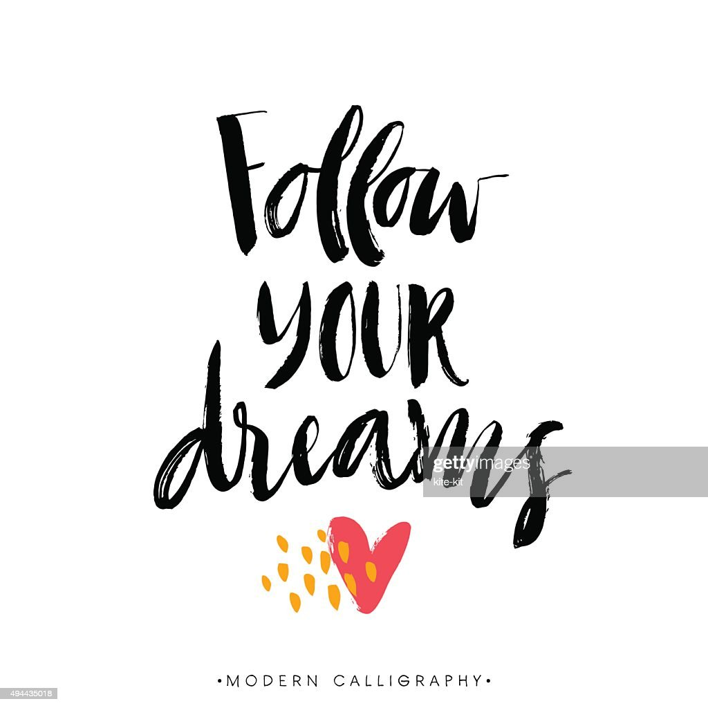 Follow your dreams. Modern brush calligraphy.