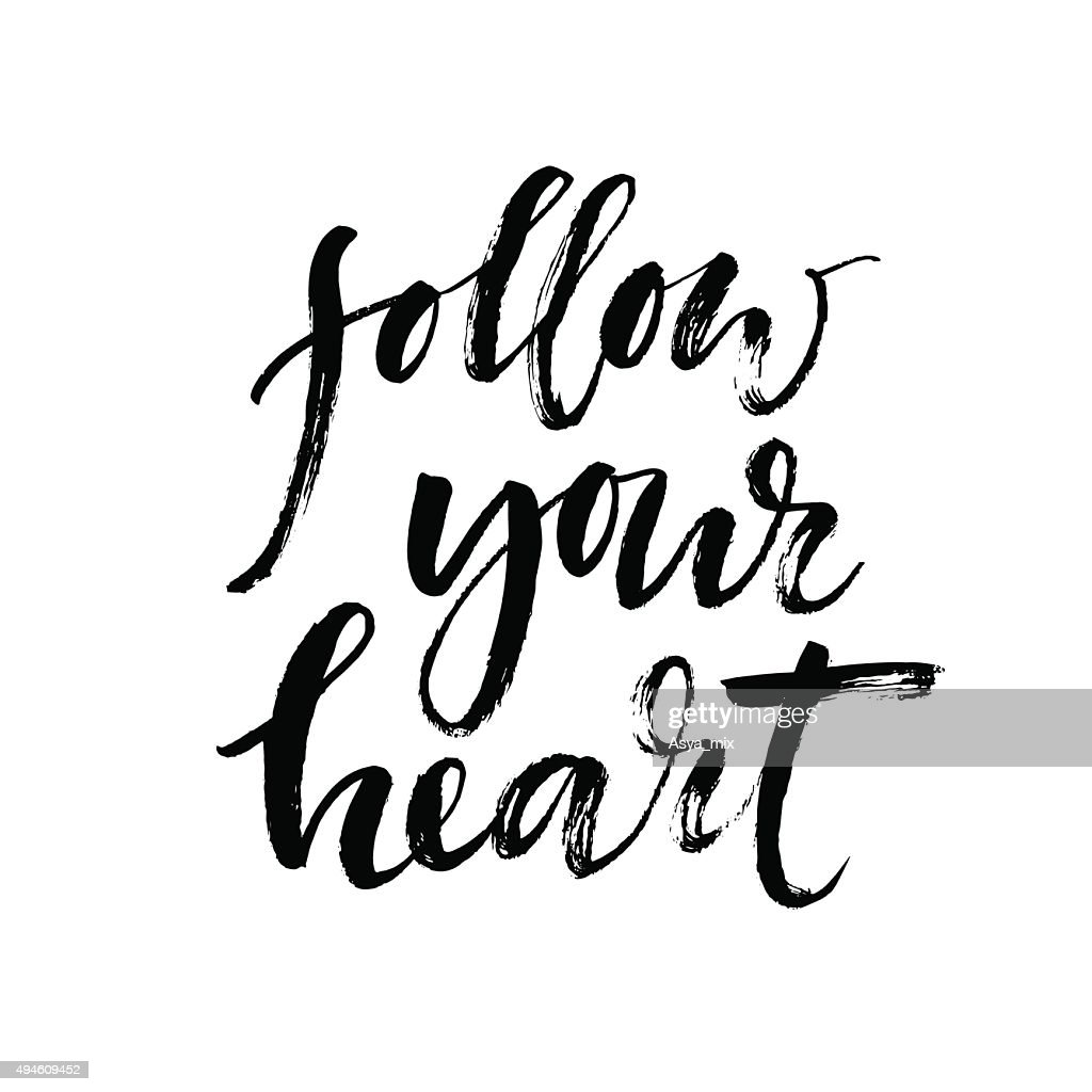 Follow your heart background. Hand drawn lettering.