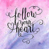 Follow your heart greeting card, poster, print. Vector hand lettering quote with Rose quartz and serenity watercolor abstract gradient texture. Vector hand drawn painted background.
