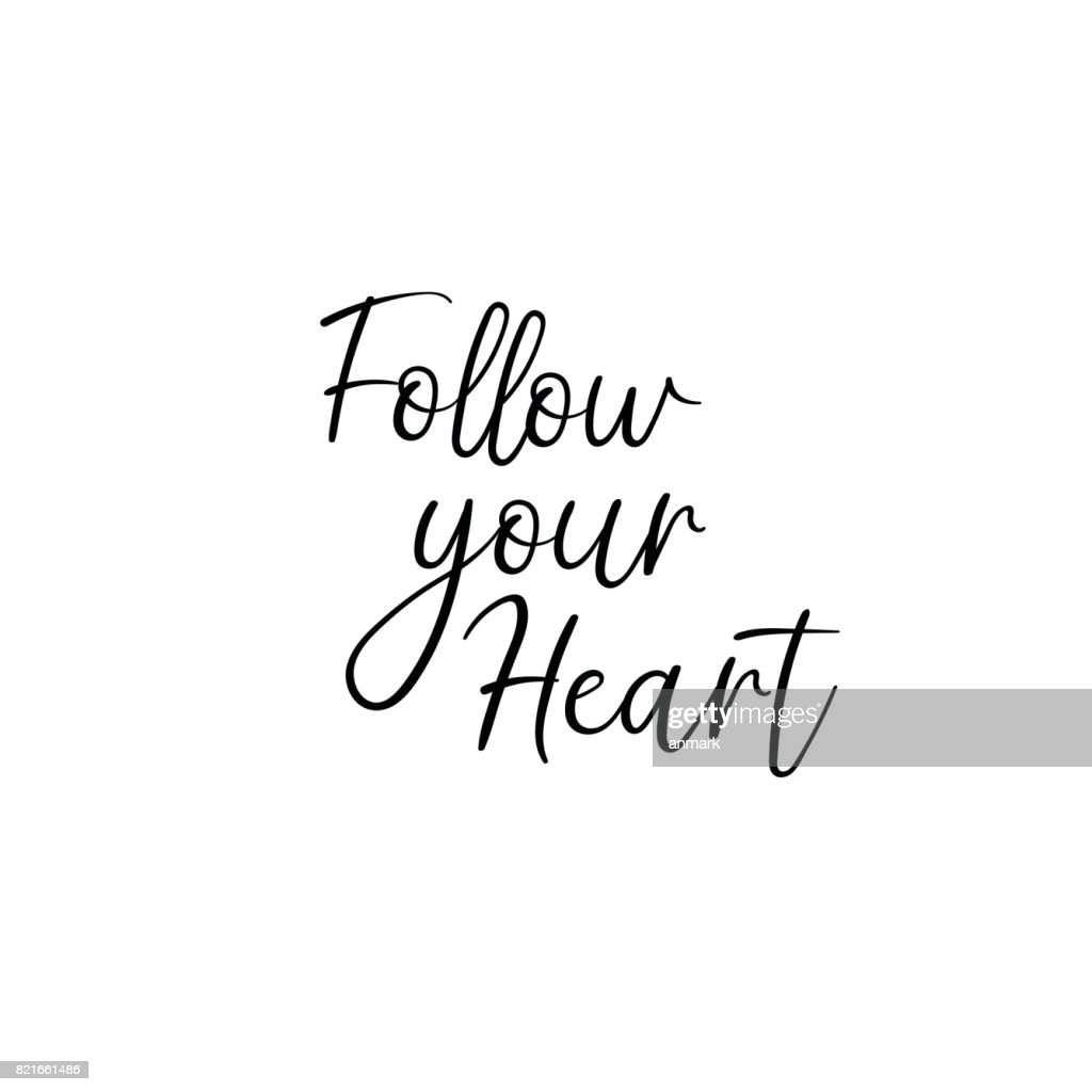 Follow Your Heart Handwritten Calligraphy For Greeting Cards Wedding