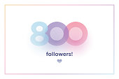 800, followers thank you colorful background number with soft shadow. Illustration for Social Network friends, followers, Web user Thank you celebrate of subscribers or followers and like