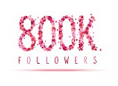 800K (eight hundred thousand) followers