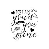 For i am yours and you are mine. Greeting card to St. Valentine's Day