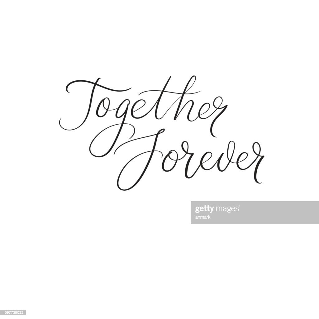 Forever together handwritten greeting card modern brush calligraphy forever together handwritten greeting card modern brush calligraphy wedding decoration vector art junglespirit Gallery