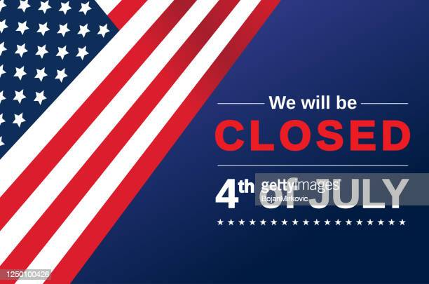 fourth of july card. we will be closed sign. vector - closed sign stock illustrations