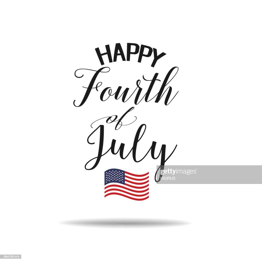 Fourth of July hand lettering inscription for greeting banner card. Happy Independence Day of United States