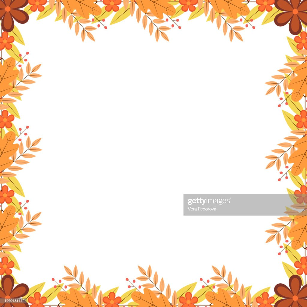 Frame of colorful autumn leaves, flowers and berries. Thanksgiving day greeting card or invitation. Fall theme vector illustration. Easy to edit template with copy space for your design projects.