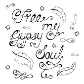 Free my gypsy soul. Inspirational quote about freedom.