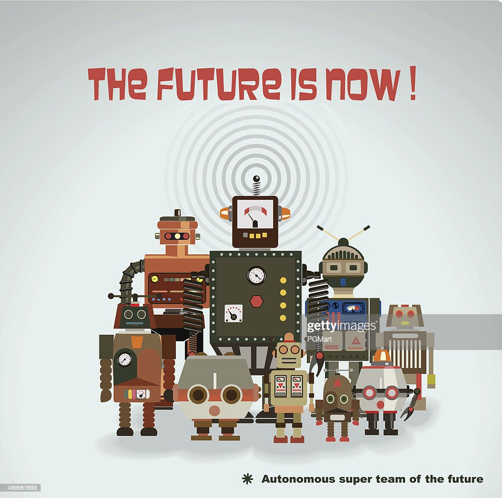 Fun blank poster, retro robots team. The future is now .
