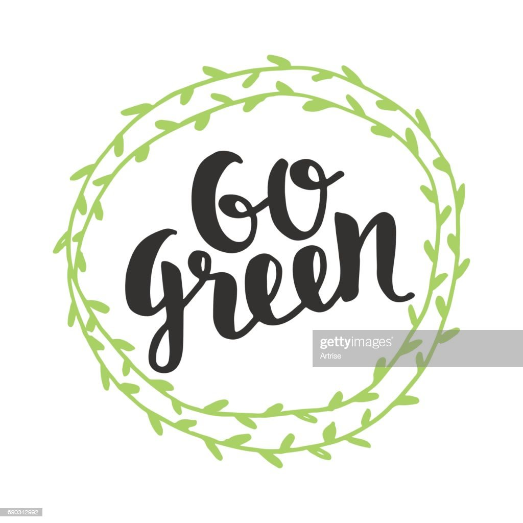 Go Green badge, trendy brush lettering