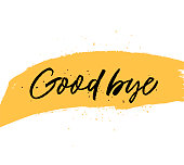 Good bye quote handwritten black lettering. Vector ink modern calligraphy. Hand drawn yellow paint smear.