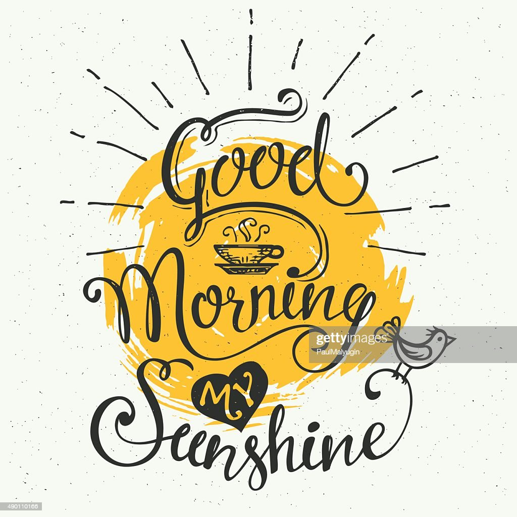 Good morning my sunshine