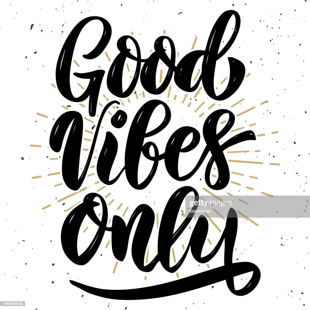 Good vibes only. Hand drawn motivation lettering quote. Design element for poster, banner, greeting card. Vector illustration