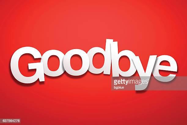 ilustraciones, imágenes clip art, dibujos animados e iconos de stock de goodbye sign with red background - paper font - cortar