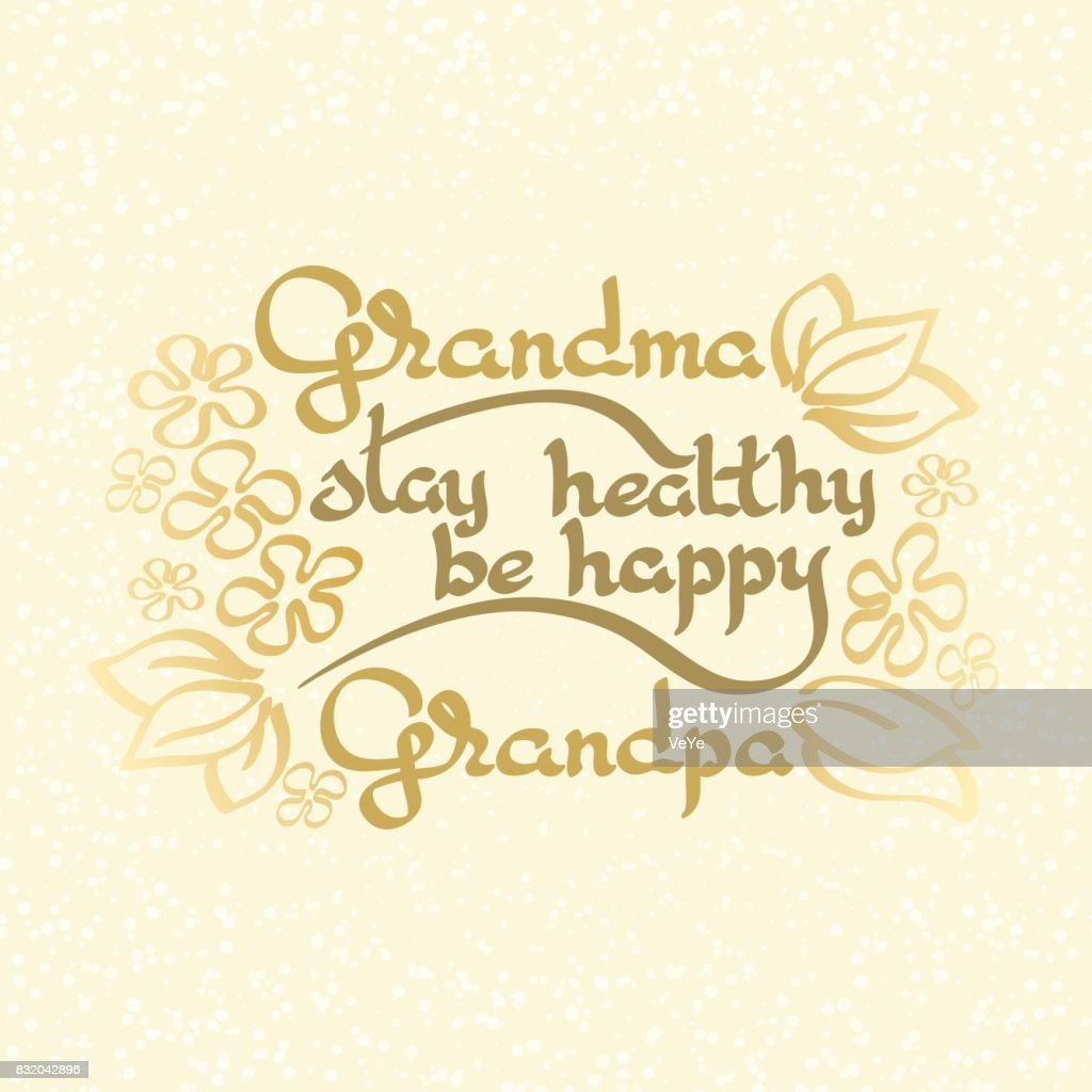 Grandma Grandpa Stay Healthy, Be Happy. Vector greeting card.