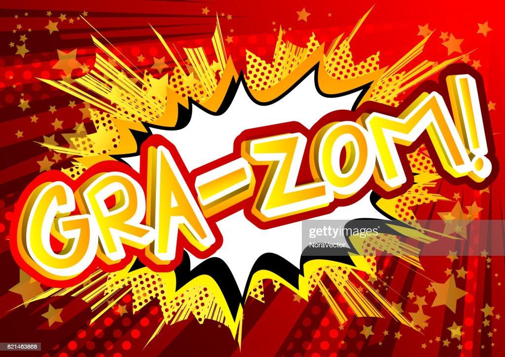 Gra-Zom! - Comic book style expression.