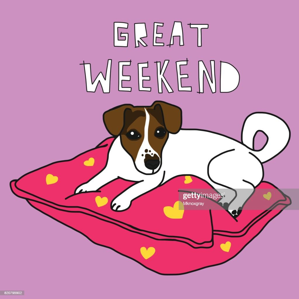 Great weekend and Jack Russell dog on pillow cartoon
