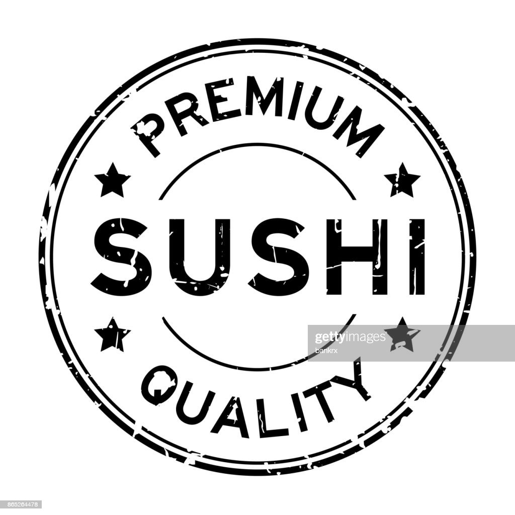 Grunge premium quality sushi round rubber seal stamp on white background