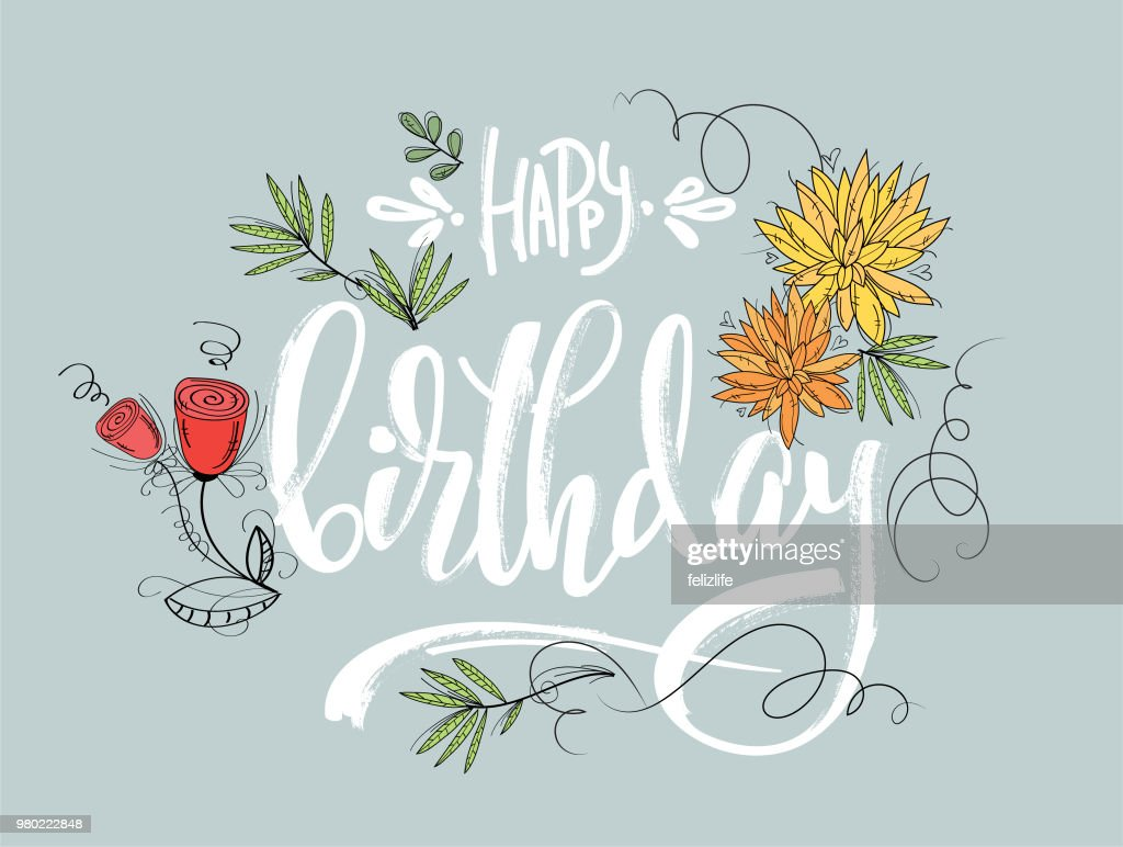 Hand Drawing Lettering Happy Birthday With Flowers For Design Card
