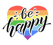 Hand drawn be happy lettering on rainbow background. Gay rights concept. Vector hand lettering, homosexuality emblem. Banner, poster, placard, invitation card typographic design. St valentines day.