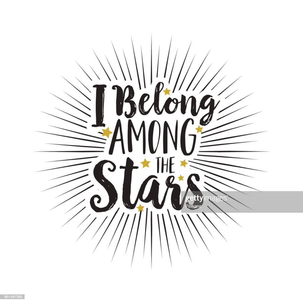 Hand drawn text I belong among the stars white background
