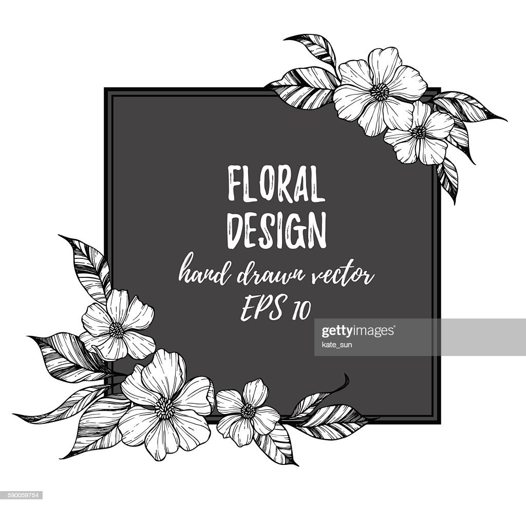 Hand drawn vector illustration - frame with flowers and leaves.