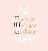 Hand lettered winter poster. Modern calligraphy on pink background. Vector print design with lettering - 'let it snow'.