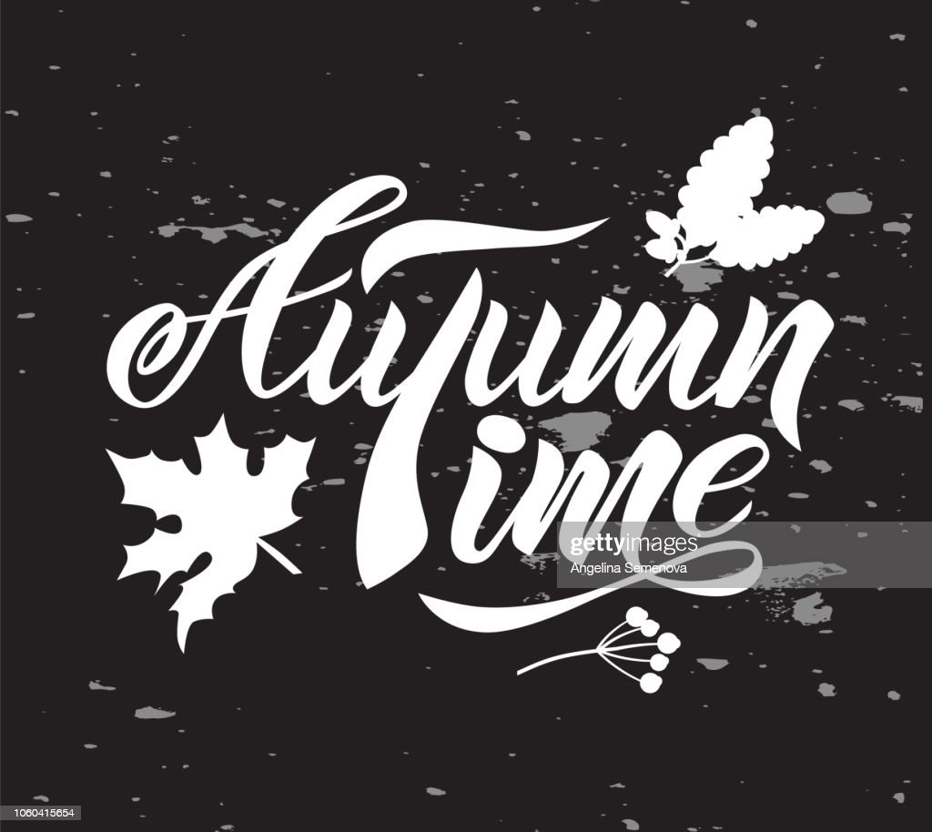 Hand lettering of text Autumn Time with maple leaf. Isolated
