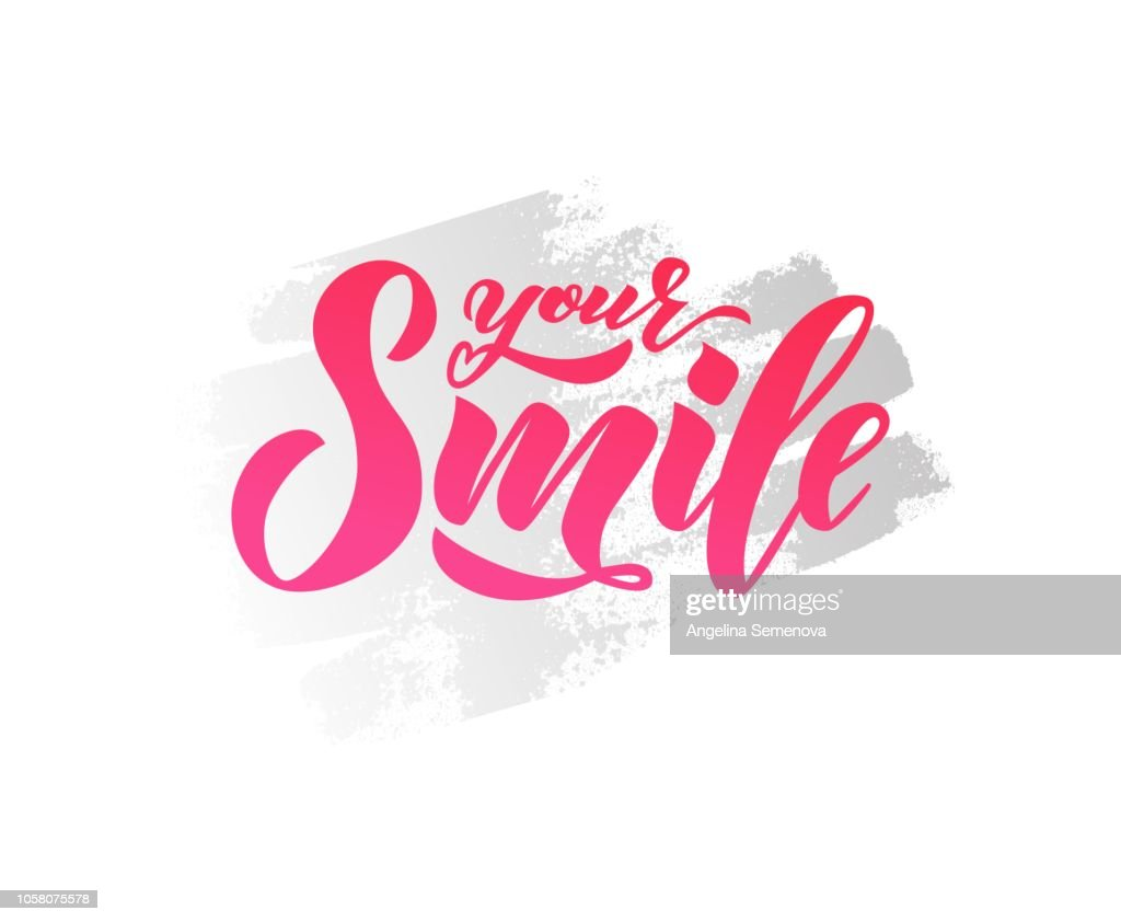 Hand lettering of text Your smile on watercolor spot. Inspiration Phrase. Vector Lettering