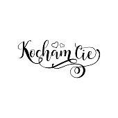 Handwritten calligraphy phrase in polish Kocham cie. translate from Polish I love you . Vector illustration. Isolated on white background.