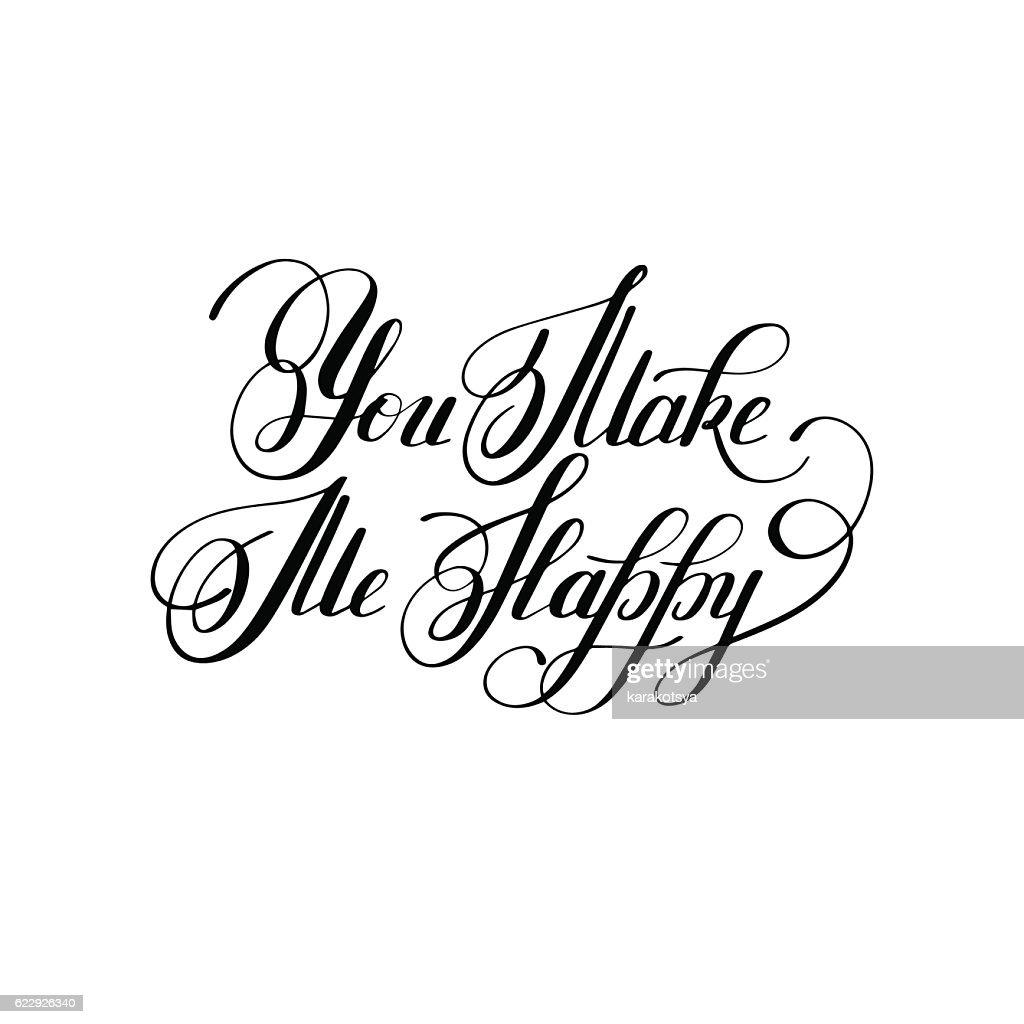 Handwritten Inscription You Make Me Happy Vintage Quote Stock Vector