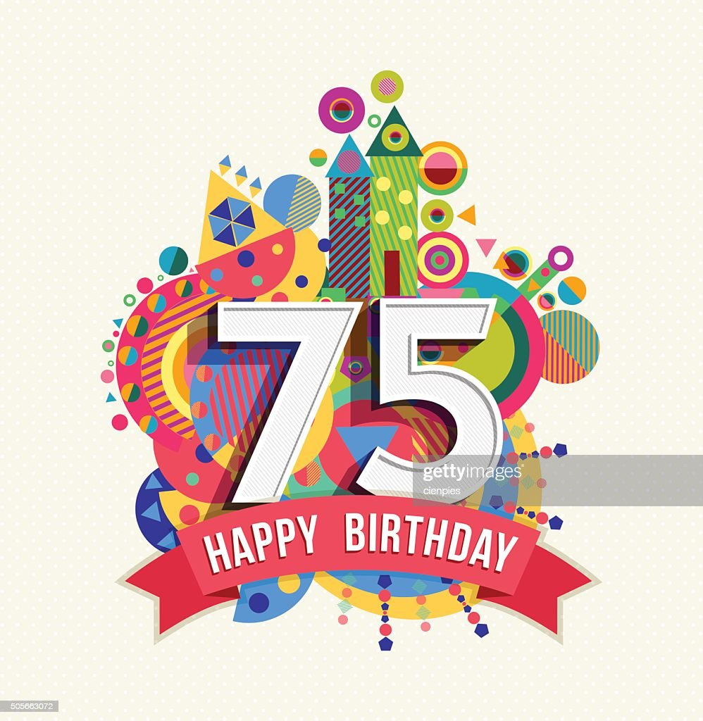 Happy birthday 75 year greeting card poster color
