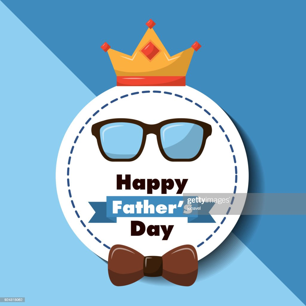 Happy Fathers Day Greeting Card Glasses Bow And Crown Vector Art