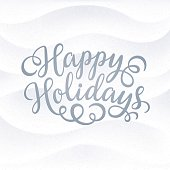 Happy Holidays hand lettering inscription on detailed snowing background