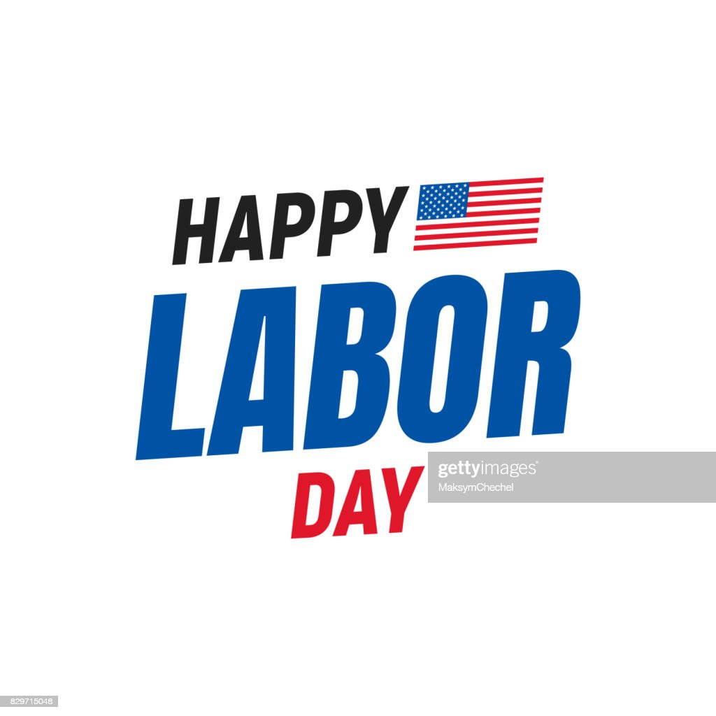 Happy Labor Day. Typography logo for USA Labor Day. Happy Labor Day USA 4th of September