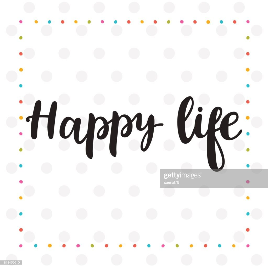 Happy Life Inspirational Quotes Happy Life Inspirational Quote Hand Drawn Lettering Motivational