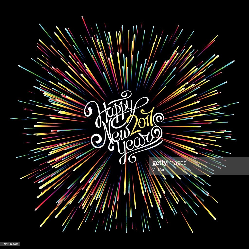 Happy New Year 2017. Hand calligraphy. Explosion of fireworks.