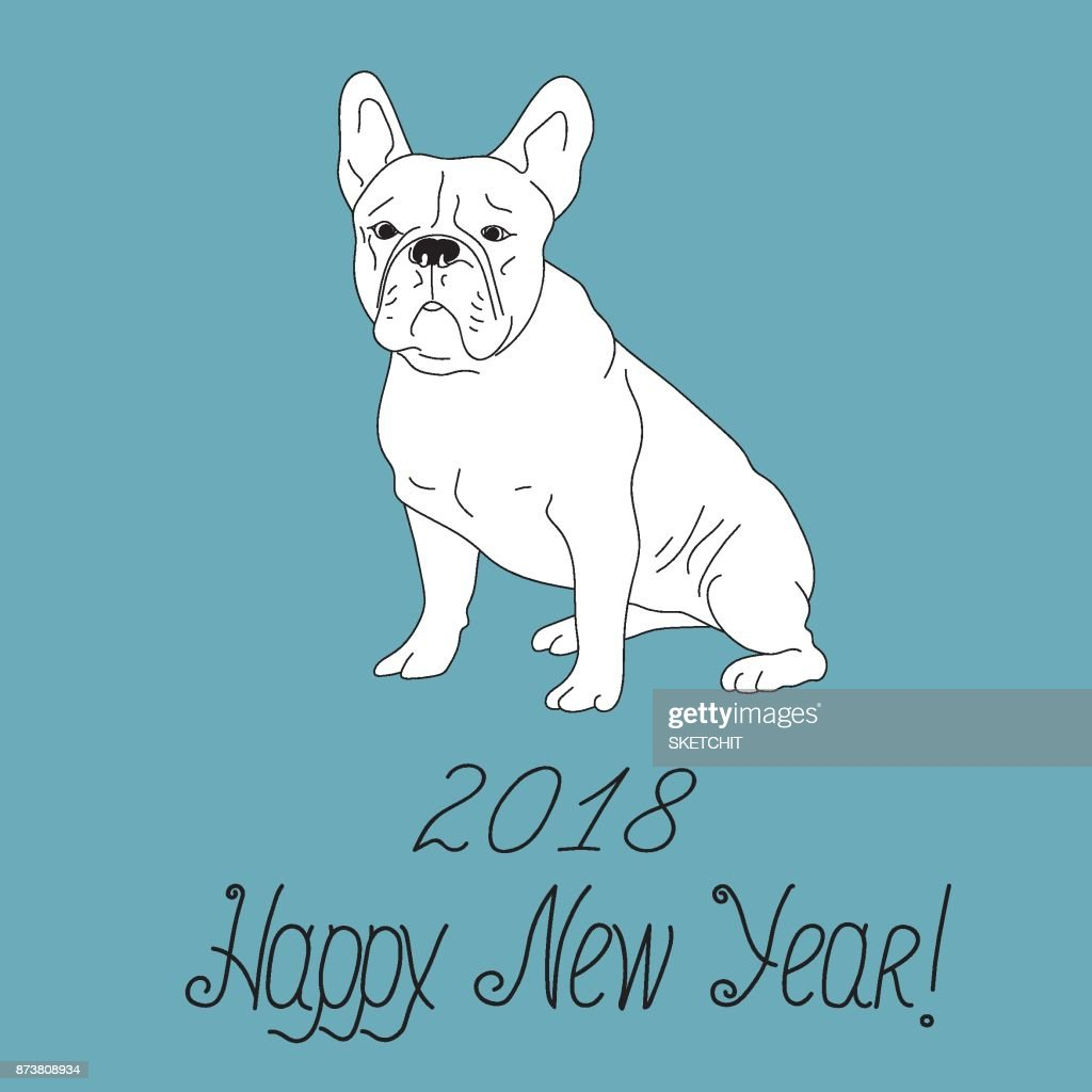 happy new year 2018 greeting card white french bulldog sitting freehand drawn sketch vector