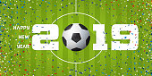 Happy New Year 2019 banner with soccer ball and paper confetti on soccer field background. Banner  template design for New Year decoration in Soccer or Football Concept. Vector.