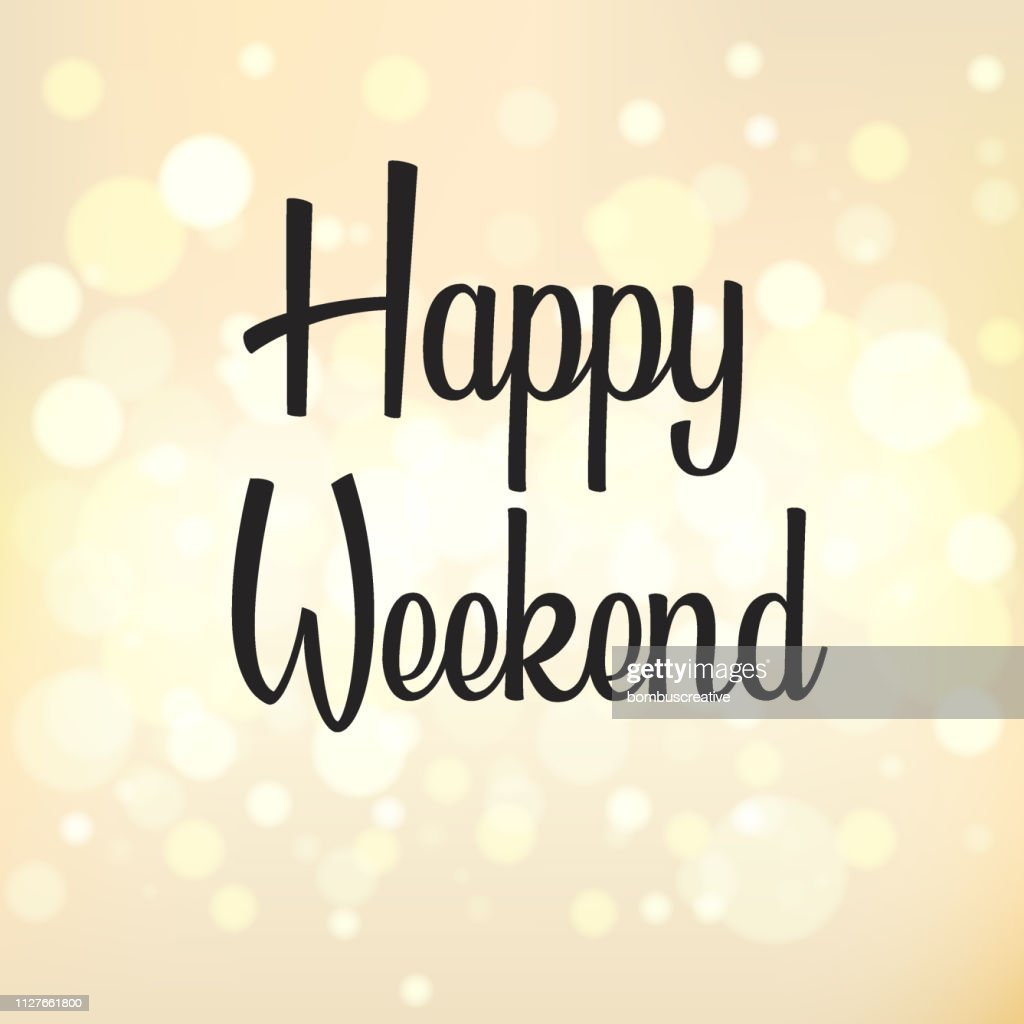 Happy Weekend High Res Vector Graphic Getty Images